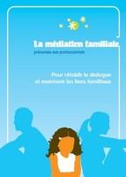 La Médiation Familiale présentée aux professionnels